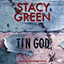Tin God: Delta Crossroads, Book 1 (       UNABRIDGED) by Stacy Green Narrated by Johanna Fairview