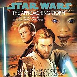 Star Wars: The Approaching Storm | [Alan Dean Foster]