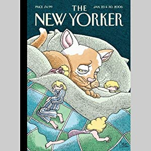 The New Yorker (Jan. 23 & 30, 2006) - Part 1 | [Jeffrey Toobin, Tad Friend, Ari Shavit, Larry Doyle, Dan Baum, Nancy Franklin]