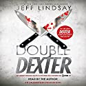 Double Dexter: A Novel Audiobook by Jeff Lindsay Narrated by Jeff Lindsay