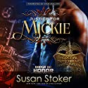 Justice for Mickie: Badge of Honor: Texas Heroes Book 2 Audiobook by Susan Stoker Narrated by Erin Mallon
