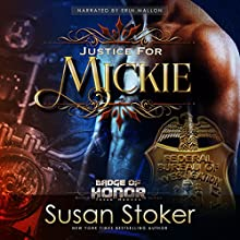 Justice for Mickie: Badge of Honor: Texas Heroes Book 2 | Livre audio Auteur(s) : Susan Stoker Narrateur(s) : Erin Mallon