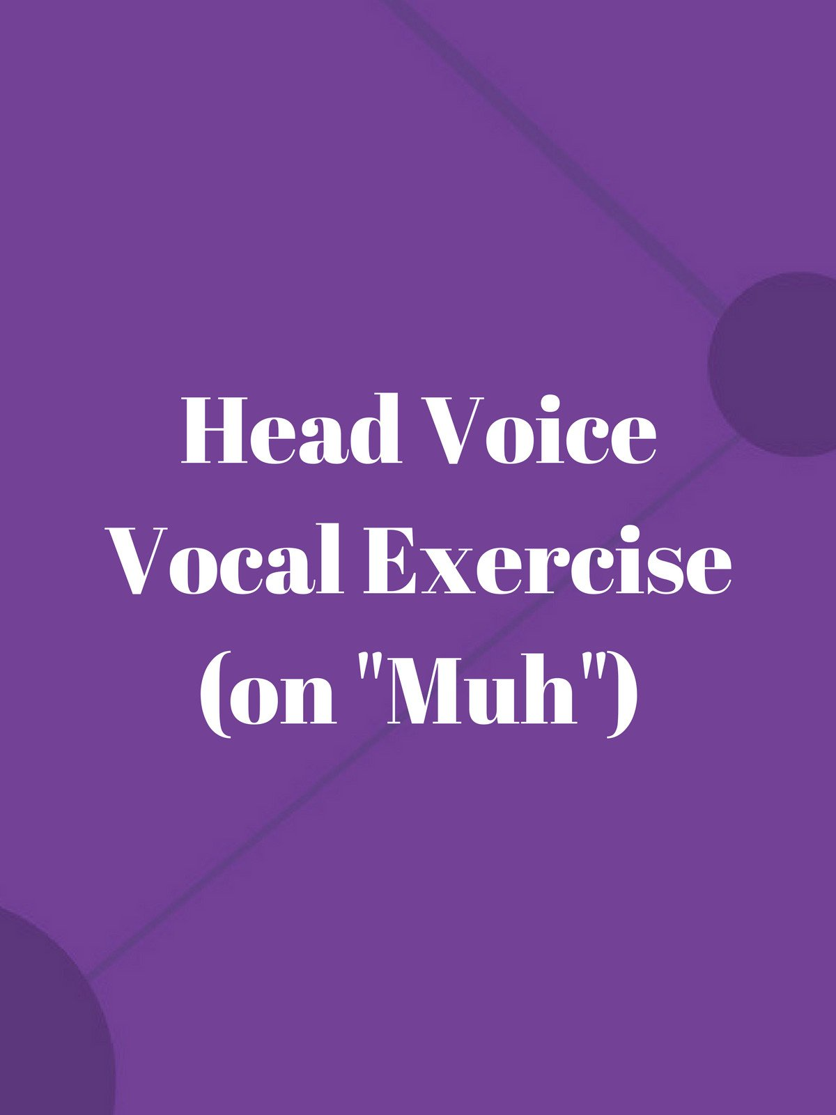 "Head Voice Vocal Exercise (on ""Muh"")"