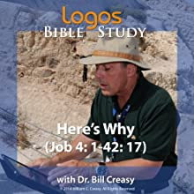 Here's Why (Job 4: 1-42: 17) Lecture by Bill Creasy Narrated by Bill Creasy