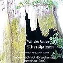 Altershausen Hörbuch von Wilhelm Raabe Gesprochen von: Hans Jochim Schmidt