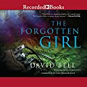 The Forgotten Girl (       UNABRIDGED) by David Bell Narrated by Dan John Miller