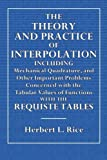 The Theory and Practice of Interpolation: Including Mechanical Quadrature, and Other Important Problems Concerned with the Tabular Value of Functions with the Requisite Tables