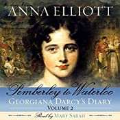 Pemberley to Waterloo: Georgiana Darcy's Diary, Volume 2 | Anna Elliott