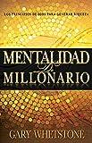 Mentalidad de Millonario: Los Principios de Dios Para Generar Riqueza = Millionaire Mentality