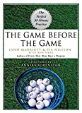 img - for The Game Before the Game: The Perfect 30-Minute Practice book / textbook / text book