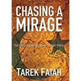 Chasing a Mirage: The Tragic lllusion of an Islamic State ~ Tarek Fatah