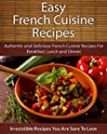 Easy French Cuisine Recipes: Authenti...