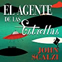 El Agente de las Estrellas [Agent to the Stars] Audiobook by John Scalzi Narrated by Daniel Vargas