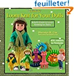 Learn to Loom Knit for Your Dolls: A...