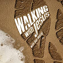 Walking with Jesus (       UNABRIDGED) by Skip Heitzig Narrated by Skip Heitzig