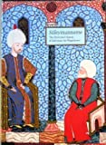 Suleymanname: The illustrated history of Suleyman the Magnificent (0894680889) by Atil, Esin