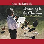 Preaching to the Chickens: The Story of Young John Lewis   Jabari Asim