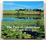 The Face of Connecticut: People, Geology, and the Land (Bulletin 110, State Geological and Natural History Survey of Connnecticut)