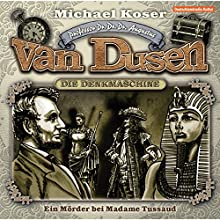 Ein Mörder bei Madame Tussaud (Professor van Dusen 9) Hörspiel von Michael Koser Gesprochen von: W. Friedrich