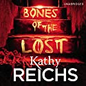 Bones of the Lost (       UNABRIDGED) by Kathy Reichs Narrated by Linda Emond