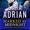 Marked by Midnight: Midnight Breed Series #11.5 Audiobook by Lara Adrian Narrated by Hillary Huber