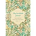 My Gratitude Journal: Every Good and Perfect Gift Is from Above (Five Year Memory Books)