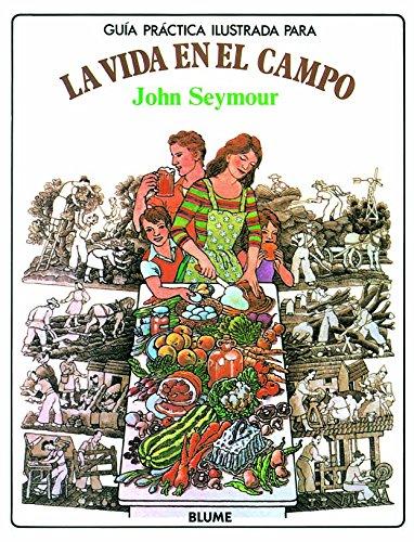 Gu¡a prctica ilustrada. Vida en el campo (Guia Practica Ilustrada)