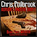 Wrath: Adrian's Undead Diary, Book 5 Audiobook by Chris Philbrook Narrated by James Foster