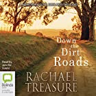 Down the Dirt Roads Hörbuch von Rachael Treasure Gesprochen von: Jennifer Vuletic