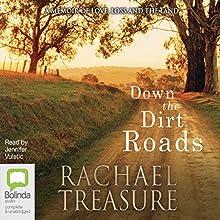 Down the Dirt Roads Audiobook by Rachael Treasure Narrated by Jennifer Vuletic
