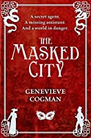 The Masked City (The Invisible Library series Book 2)