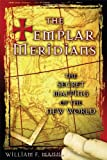 The Templar Meridians: The Secret Mapping of the New World