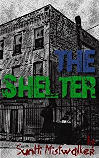 (FREE on 8/12) The Shelter by SunHi Mistwalker - http://eBooksHabit.com