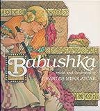 Babushka: An Old Russian Folktale (0823407128) by Mikolaycak, Charles