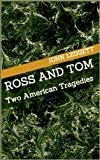 img - for Ross and Tom: Two American Tragedies book / textbook / text book