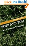Ross and Tom: Two American Tragedies...