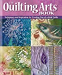 The Quilting Arts Book: Techniques an...