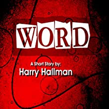 Word (       UNABRIDGED) by Harry Hallman Narrated by Rick Myers