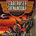 Squadron Alert: Starcruiser Shenandoah, Book 1 (       UNABRIDGED) by Roland J. Green Narrated by Traber Burns