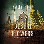 Desert Flowers | Paul Pen,Simon Bruni - translator