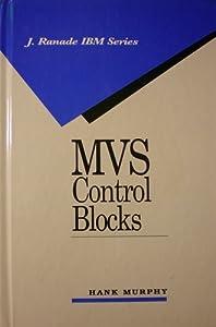 MVS Control Blocks (J Ranade Ibm Series) Hank Murphy