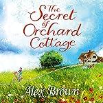 The Secret of Orchard Cottage | Alex Brown