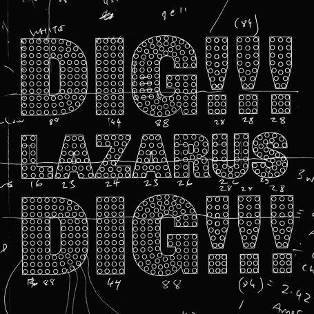 Dig!!! Lazarus Dig!!!