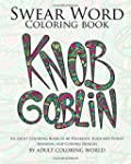 Swear Word Coloring Book: An Adult Co...