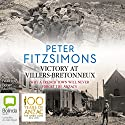 Victory at Villers-Bretonneux Audiobook by Peter FitzSimons Narrated by Robert Meldrum