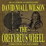 The Orffyreus Wheel | David Niall Wilson