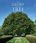 The Glory of the Tree: An Illustrated...