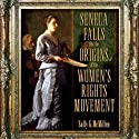 Seneca Falls and the Origins of the Women's Rights Movement (       UNABRIDGED) by Sally McMillen Narrated by Barbara Goodson