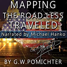 Mapping the Road Less Traveled (       UNABRIDGED) by G.W. Pomichter Narrated by Michael Hanko