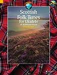 Scottish Folk Tunes for Ukulele: 35 T...